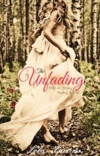 [EDITING] The Unfading (Book One of Le Rêve Series) by xlolaxsparksx