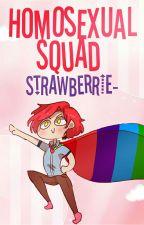 Escuadrón Homosexual ❀Homosexual Ship Fic❀ [Editando] by Strawberrie-