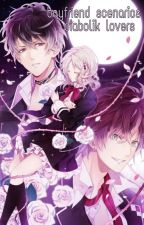 Diabolik lovers boyfriend scenarious by highnessa-chan