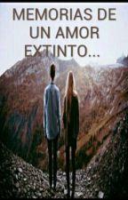 MEMORIAS DE UN AMOR EXTINTO... (editando)  by AlvaradoAntonio