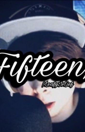 Fifteen| Prequel To Clorox