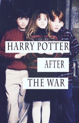 harry potter after the war feb 05 2012 exactly one month after the war
