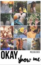 Okay, show me  by hejkaloueh