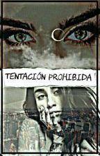 Tentación Prohibida (Lauren Jauregui y Tu)  by AlwaysDark27