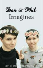Dan and Phil Imagines by TheScarletDemigod