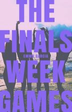 The Finals Week Games [Being Reposted] by tangles-