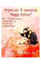 Prove per il concorso 'Happy Potter' di @Weasley2304 by Artemis_29