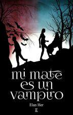 ¡Mi Mate Es Un Vampiro! by XOneCrazyX