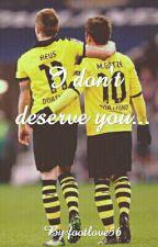 I don't deserve you... // Götzeus  by Juventus0301