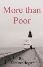More than Poor  by ShraleenHeger