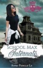 School Max Internato  by AnnaPaullaLs