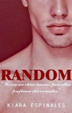 Random - [Serie Apariencias] [Libro #1] by KiaraSpinales