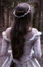 A királynő-Egy szerelmi történet by KDorottya11
