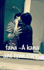 fana ~A Kana and Fynn story~  by Nataliejill2025