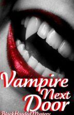 Vampire Next Door by BlackHoodedMystery