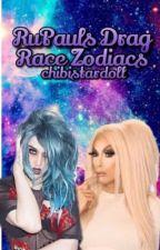 Drag Race Zodiac Signs  by chibistardoll