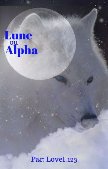 Lune ou Alpha?