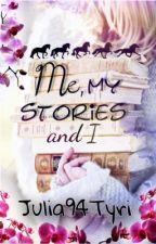 Me, my Stories and I - Julia94Tyri by Julia94Tyri