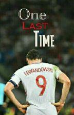 One last time ~ Robert Lewandowski [ZAKOŃCZONE] by MrsWang1