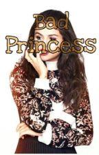 Bad Princess by Sophia_ly