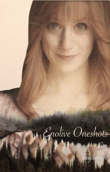 Enolive Oneshots