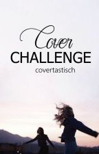 COVER CHALLENGE by Covertastisch
