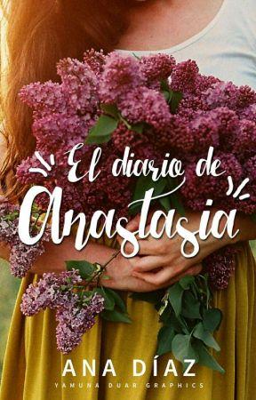 El diario de Anastasia. by Mundos_Paralelos_