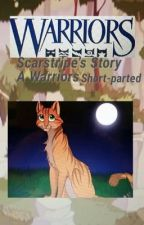Warriors: Scarstripe's Story (A Warriors Short-Parted) by _Fox_Writes_