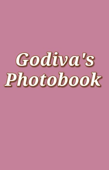 Godiva's Photobook;;✡