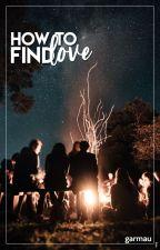 How To Find Love 『garmau』 by PhoenixForces
