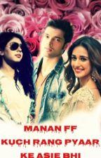 Manan FF: Kuch Rang Pyaar Ke Aise Bhi by meg931