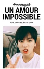 Un amour impossible {jikook} by armmyyybts