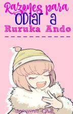 Razones para odiar a Ruruka Ando by Bxgel_