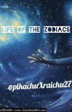 Life of the Zodiacs by pikachuXraichu27