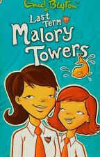 Last Term At Malory Towers by mashmallowsforever