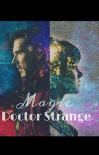 Magic [Doctor Strange y tu] (EDITANDO) by SwagnetoMagneto