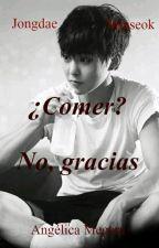 Comer? No, gracias by Angelica-Megara