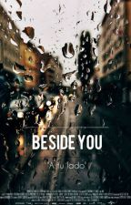 BESIDE YOU by alejandra23styles