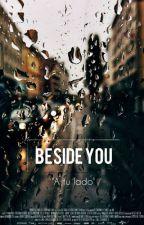 BESIDE YOU by alejandra23styles
