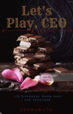Let's Play, CEO|#Completed| by zeerubutu