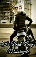 The Bad Boy's Motorcycle || #Wattys2017 by samii_starz