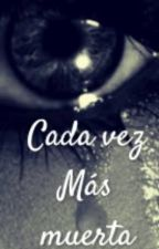 Cada vez más muerta by Cume_MM24