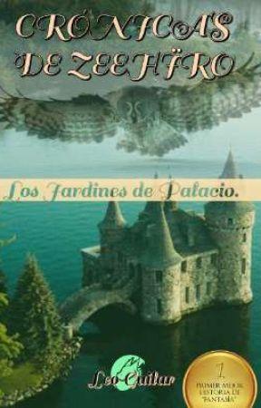 Crónicas de Zeehïro: Los Jardines de Palacio by LeoGuilar