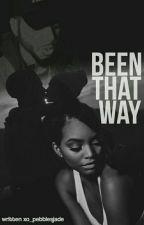 Been That Way || Exchange sequel. by xo_PebblesJade