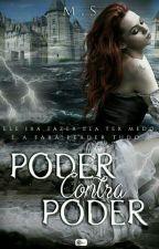 Poder contra Poder by Phoennyxx