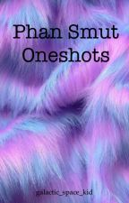 Phan Smut Oneshots (from my tumblr) by galactic_space_kid
