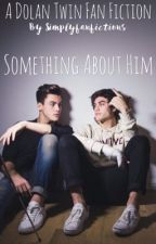 Something about him by simplyfanfictions