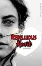 Rebellious Heart by moosie774