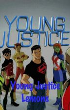 Young Justice Lemons //Requests Closed!// by -Freaky_BabyBean-