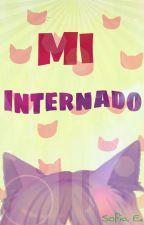 Mi Internado. [Editando] by Sofyuuu_92